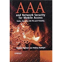 AAA and Network Security for Mobile Access: Radius, Diameter, EAP, PKI and IP Mobility by Madjid Nakhjiri (2005-10-14)
