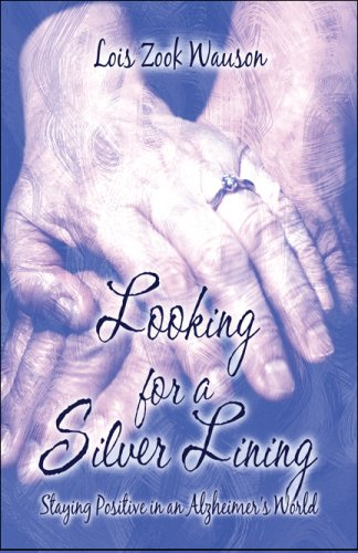 Looking for a Silver Lining: Staying Positive in an Alzheimer's World
