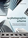 La photographie urbaine - Prises de vue d'architecture et d'architecture d'intérieur - Format Kindle - 9782212408157 - 20,99 €