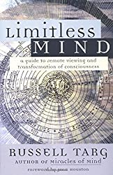 Limitless Mind: A Guide to Remote Viewing and Transformation of Consciousness by Russell Targ (2004-01-15)