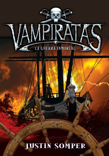 Guerra inmortal (Vampiratas 6) por Justin Somper