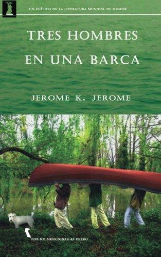Tres hombres en una barca: (Por no mencionar al perro) por Jerome K. Jerome