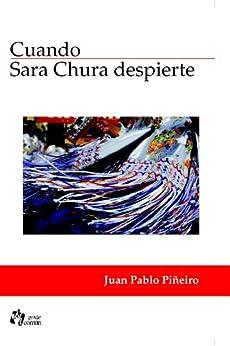 Cuando Sara Chura despierte de [Piñeiro, Juan Pablo]
