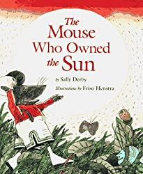 The Mouse Who Owned the Sun by Sally Derby (1993-09-30)