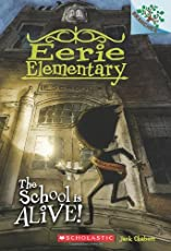 Eerie Elementary #1: The School Is Alive! (A Branches Book) (The Eerie Elementary)
