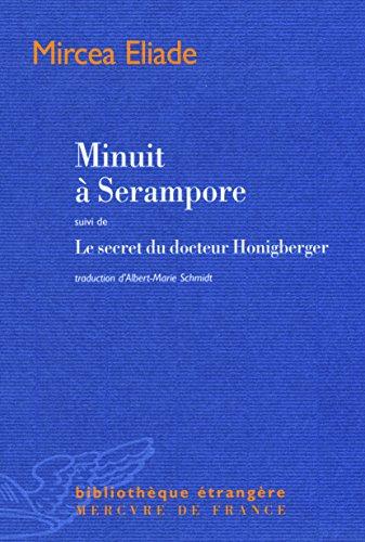 Minuit à Serampore / Le secret du docteur Honigberger par Mircea Eliade