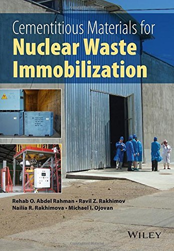 Cementitious Materials for Nuclear Waste Immobilization by Rehab O. Abdel Rahman (2014-11-17)