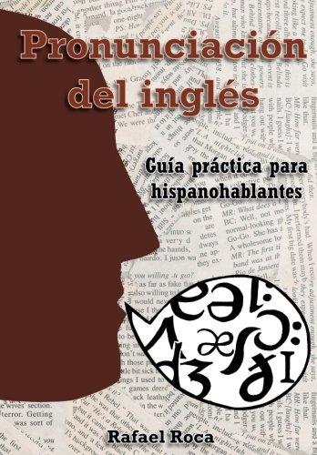 Pronunciación del inglés: Guía práctica para hispanohablantes por Rafael Roca