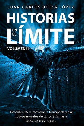 Historias en el Límite (Volumen II): Viaja a nuevos mundos de terror y fantasía