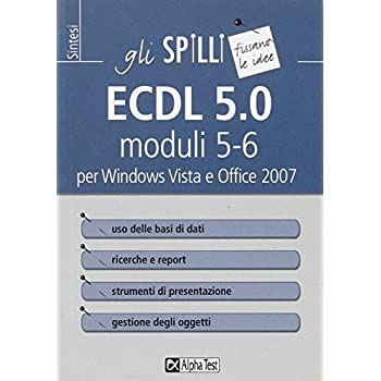 Ecdl 5.0 Moduli 5-6 Per Windows Vista E Office 2007