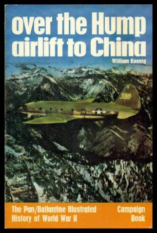 Over the Hump: Airlift to China (History of 2nd World War)