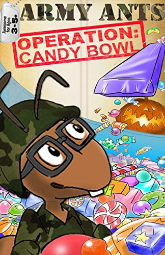 Operation: Candy Bowl (Army Ants) (English Edition)