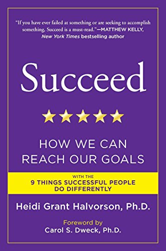 Succeed: How We Can Reach Our Goals por Heidi Grant Halvorson