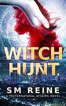 Witch Hunt: An Urban Fantasy Mystery (Preternatural Affairs Book 1) (English Edition) par [Reine, SM]