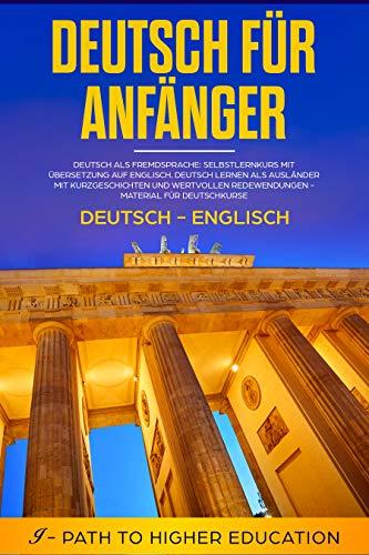Deutsch für Anfänger: Deutsch-Englisch: Deutsch als Fremdsprache ...