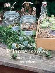 Pflanzensamen: Sammeln, trocknen, tauschen