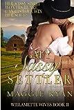 My Sassy Settler (Willamette Wives) (Volume 2) by Maggie Ryan (2015-10-30)