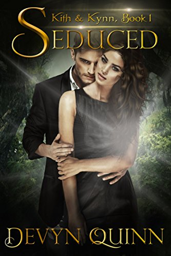 Seduced (Kith & Kynn Book 1) by [Quinn, Devyn]