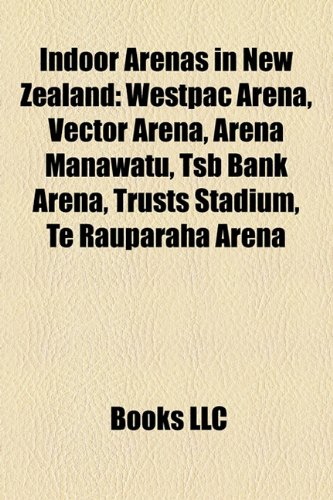 indoor-arenas-in-new-zealand-westpac-arena-vector-arena-arena-manawatu-tsb-bank-arena-trusts-stadium