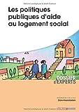 Telecharger Livres Les Politiques Publiques d Aide au Logement Social (PDF,EPUB,MOBI) gratuits en Francaise