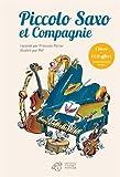 Piccolo Saxo et Compagnie ou la petite histoire d'un grand orchestre suivi de Passeport pour Piccolo Saxo et Compagnie (1CD audio)