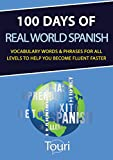 #8: 100 Days of Real World Spanish: Vocabulary Words & Phrases for All Levels to Help You Become Fluent Faster (Spanish Learning)