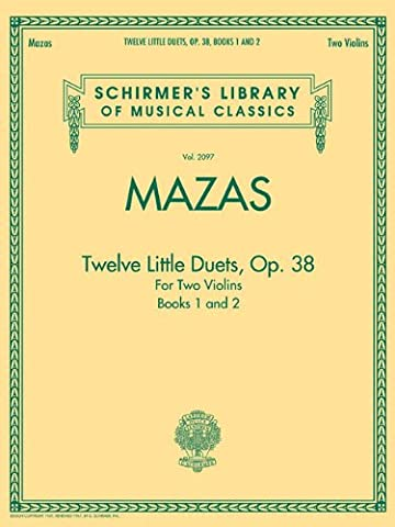 Jacques F. Mazas: Twelve Little Duets For Two Violins Op.38 (Books 1 & 2) (Schirmer's Library of Musical