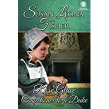 Rose Glace, Confectioner to a Duke
