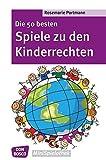 Die 50 besten Spiele zu den Kinderrechten - Die UN-Kinderrechtskonvention