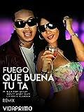 Fuego - Que Buena Tu Ta ft Various Artists - Remix [OV]