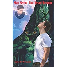 May Never The Dead Return by John M W Smith (2015-03-10)