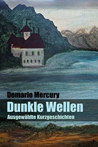 Dunkle Wellen: ausgewählte Kurzgeschichten