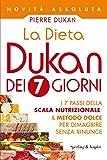 La Dieta Dukan dei 7 giorni: I 7 passi della scala...