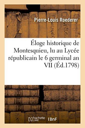 Éloge historique de Montesquieu , lu au Lycée républicain le 6 germinal an VII