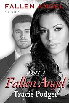 Fallen Angel, Part 2: Fallen Angel Series - A Mafia Romance by [Podger, Tracie]