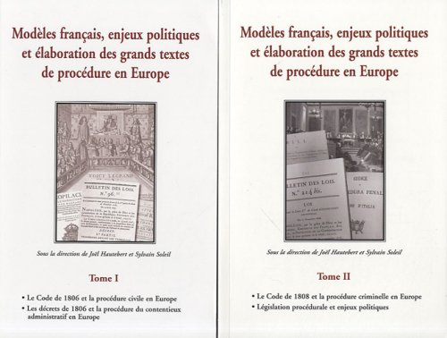 Modles franais, enjeux politiques et laboration des grands textes de procdure en Europe : Volume 2