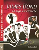 JAMES BOND, LA SAGA EST ETERNELLE