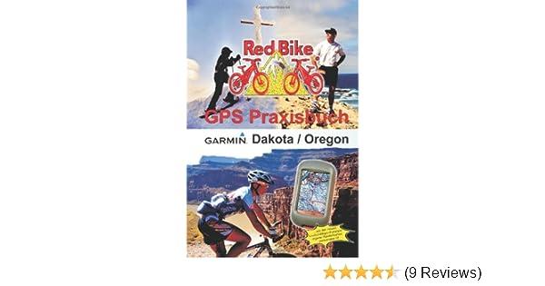 Gps Praxisbuch Red Bike : Gps praxisbuch dakota oregon amazon redbike neubeuern bücher
