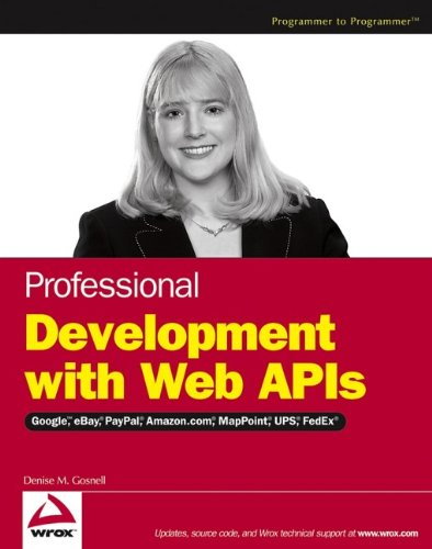 professional-web-apis-google-ebay-amazoncom-mappoint-fedex-wrox-professional-guides