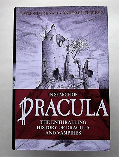 IN SEARCH OF DRACULA: History of Dracula and Vampires por Raymond T. McNally
