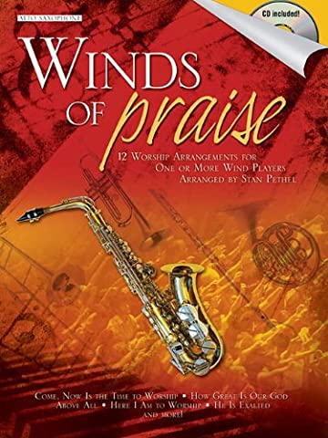 Winds of Praise: Alto Saxophone: 12 Worship Arrangements for One or More Wind Players