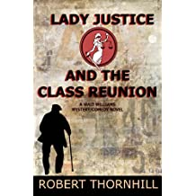 Lady Justice and the Class Reunion (English Edition)