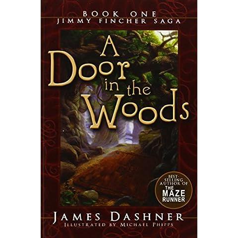 A Door in the Woods (Jimmy Fincher Saga) by James Dashner (2012-04-10)