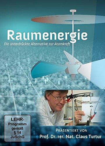 Raumenergie - die unterdrückte Alternative zur Atomkraft [2 DVDs]