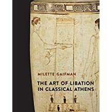 The Art of Libation in Classical Athens