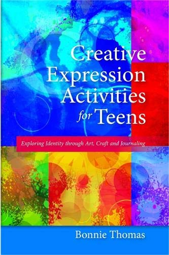 Creative Expression Activities for Teens: Exploring Identity Through Art, Craft and Journaling por Bonnie Thomas