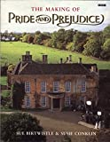 The Making of Pride and Prejudice (BBC) by Sue Birtwistle (1995-09-07)