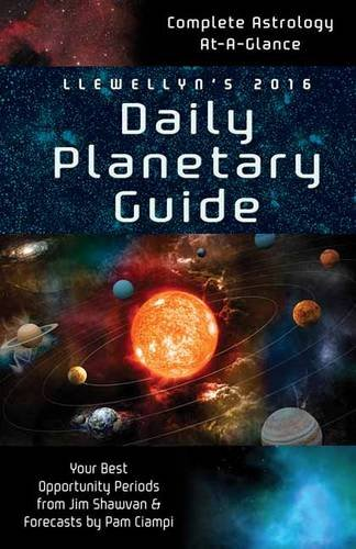 Llewellyn's 2016 Daily Planetary Guide: Complete Astrology at-A-Glance (Llewellyn's Daily Planetary Guide)