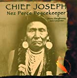 Chief Joseph - Nez Perce Peacekeeper (Famous Native Americans)