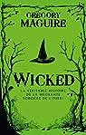 Wicked : la véritable histoire de la méchante sorcière de l'ouest par Maguire